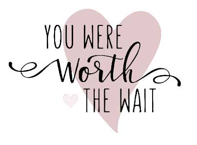 You were worth the wait väggord